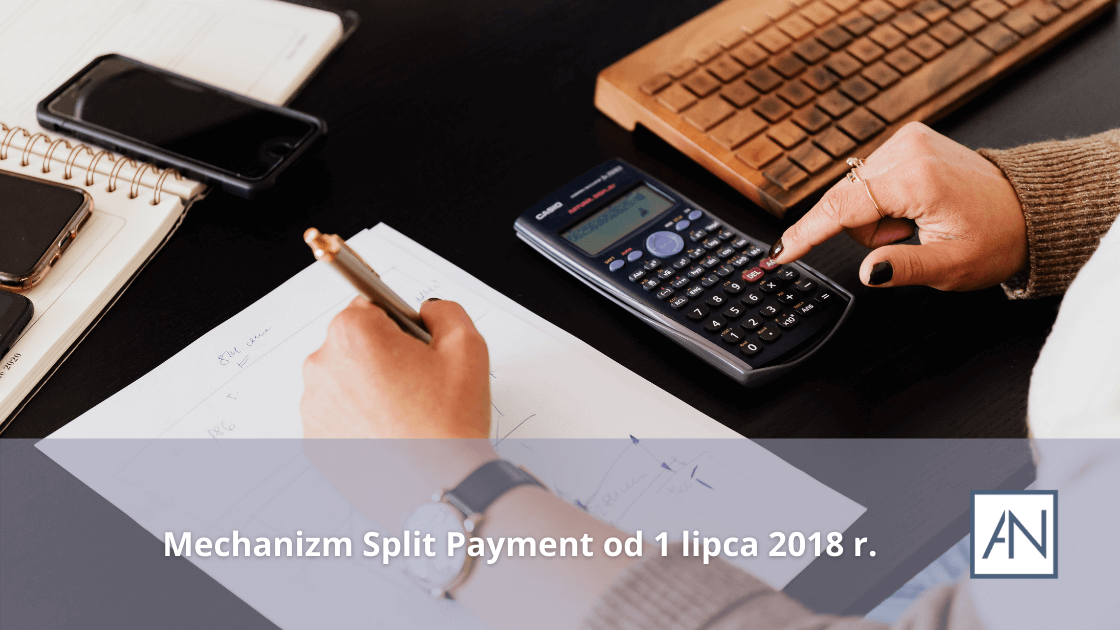Mechanizm Split Payment od 1 lipca 2018 r.