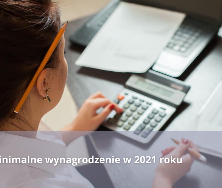 Minimalne wynagrodzenie w 2021 roku