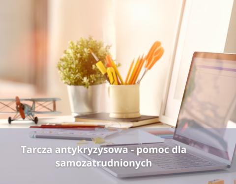 Tarcza antykryzysowa - pomoc dla samozatrudnionych