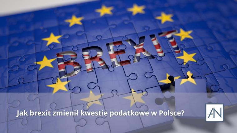 Jak brexit zmienił kwestie podatkowe w Polsce?